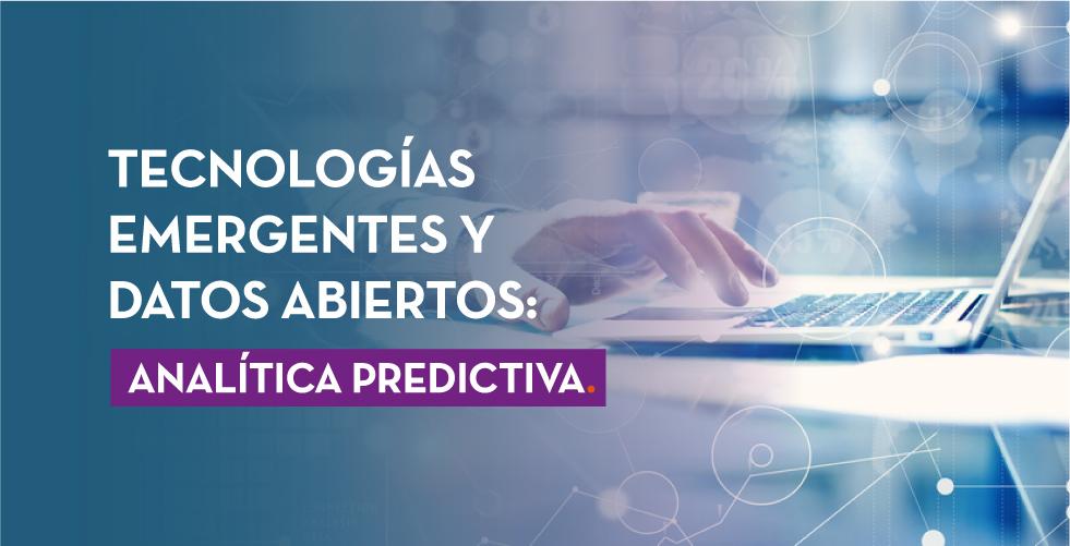 Tecnologías emergentes y datos abiertos: analítica predictiva