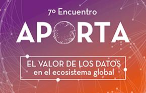7º Encuentro Aporta: El valor de los datos en el ecosistema global