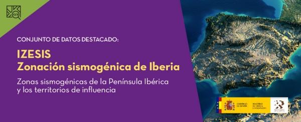 Conjunto de datos destacado: IZESIS - Zonación sismogénica de Iberia