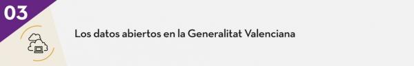 3. Los datos abiertos a la Generalitat Valenciana