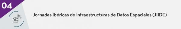 4. Jornadas Ibéricas de Infraestructuras de Datos Espaciales (JIIDE)