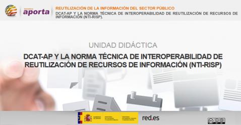 Portada Unidad: DCAT-AP y la Norma Técnica de Interoperabilidad de Reutilización de Recursos de Información (NTI-RISP)