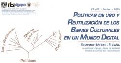 Seminario México – España: Políticas de Uso y Reutilización de los Bienes Culturales en un Mundo Digital